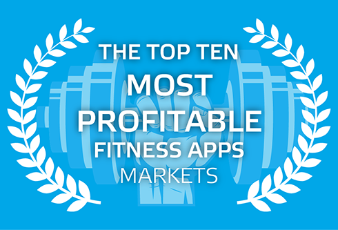 The Top Ten Most Profitable Fitness Apps Markets